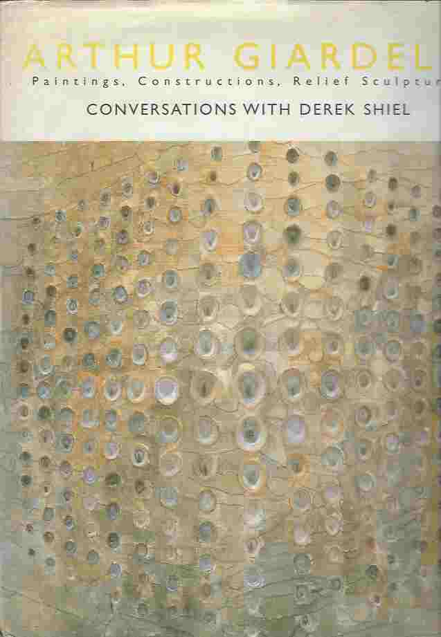 Image for Arthur Giardelli  Painting, Constructions, Relief Sculptures. Conversations with Derek Shiel