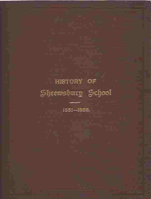 Image for A History of Shrewsbury School. From the Blakeway MSS., and many other sources.