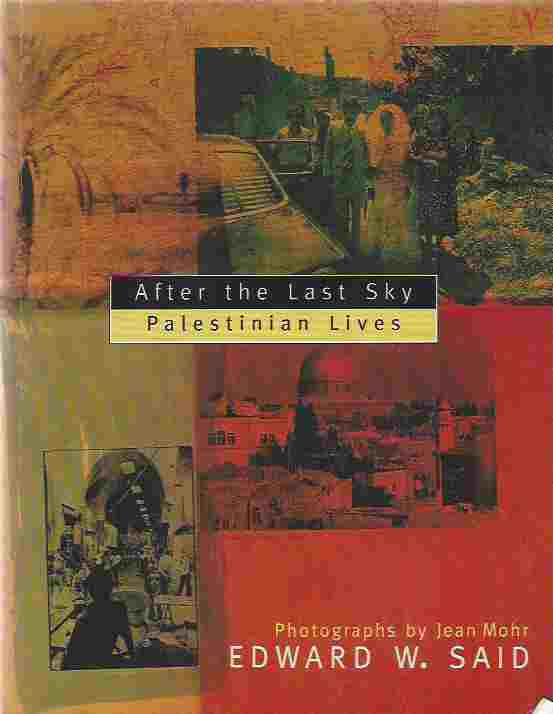Image for After the Last Sky  Palestinian Lives