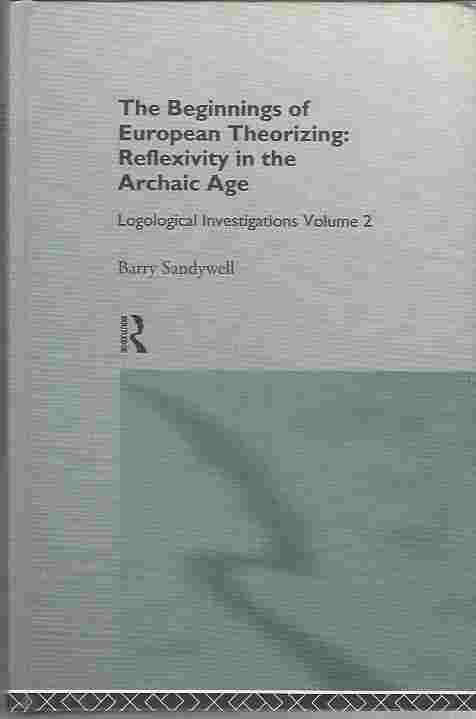 Image for The Beginnings of European Theorizing  Reflexivity in the Archaic Age: Logological Investigations: Volume Two: 2
