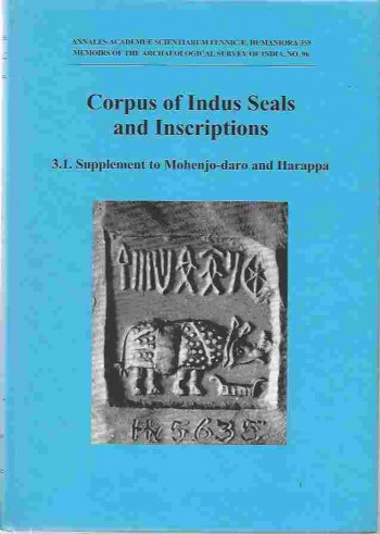 Image for Corpus of Indus Seals and Inscriptions, Volume 3, Part 1 New material, untraced objects, and collections outside India and Pakistan
