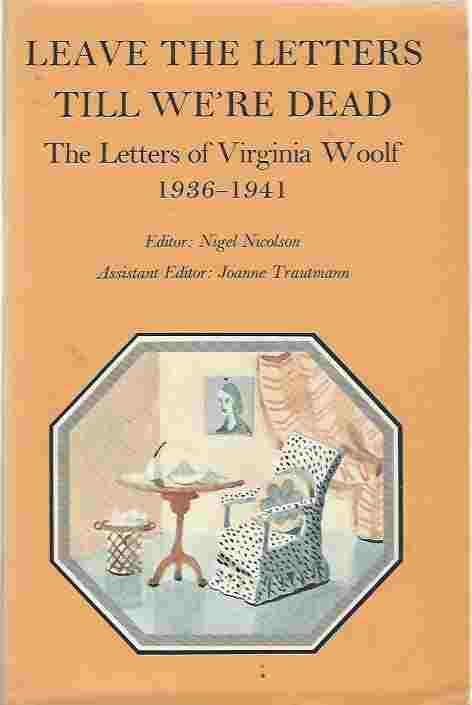 Image for Letters of Virginia Woolf  Leave the Letters Till We're Dead, 1936-41 v. 6