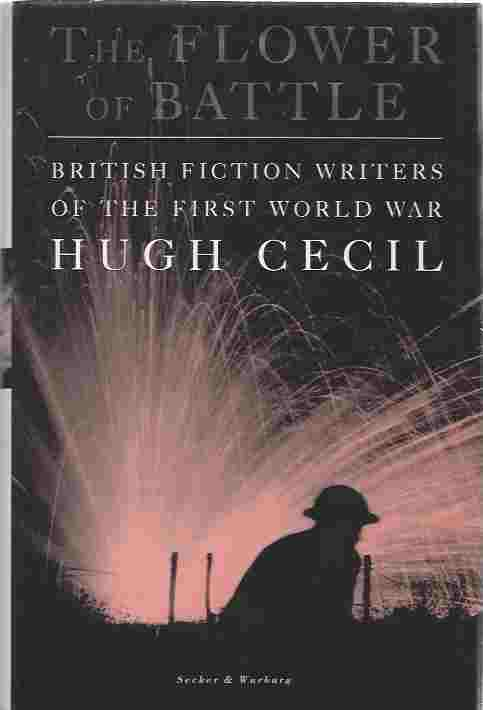 Image for The Flower of Battle: British Fiction Writers of the First World War
