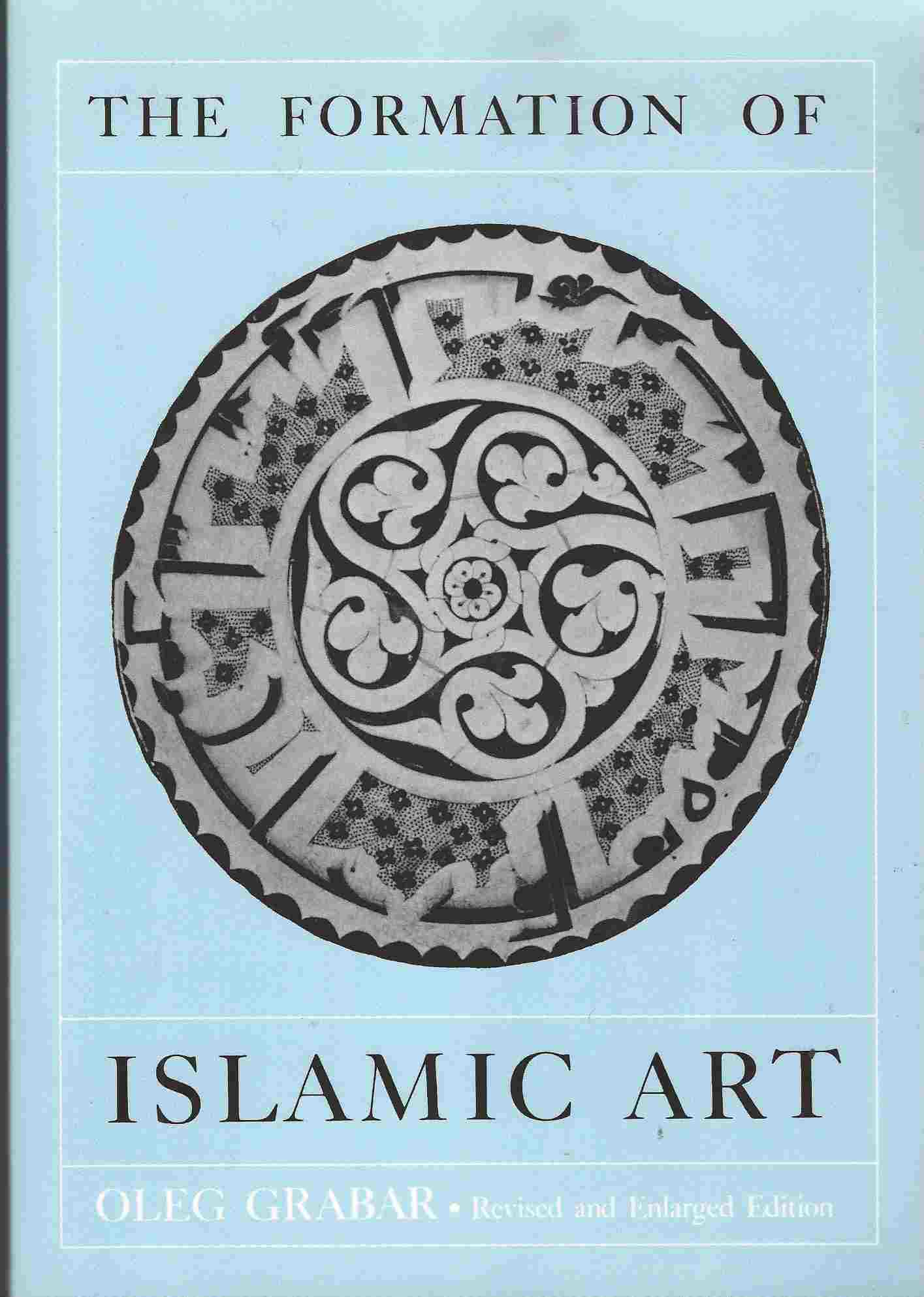 Image for The Formation of Islamic Art  Revised and Enlarged Edition