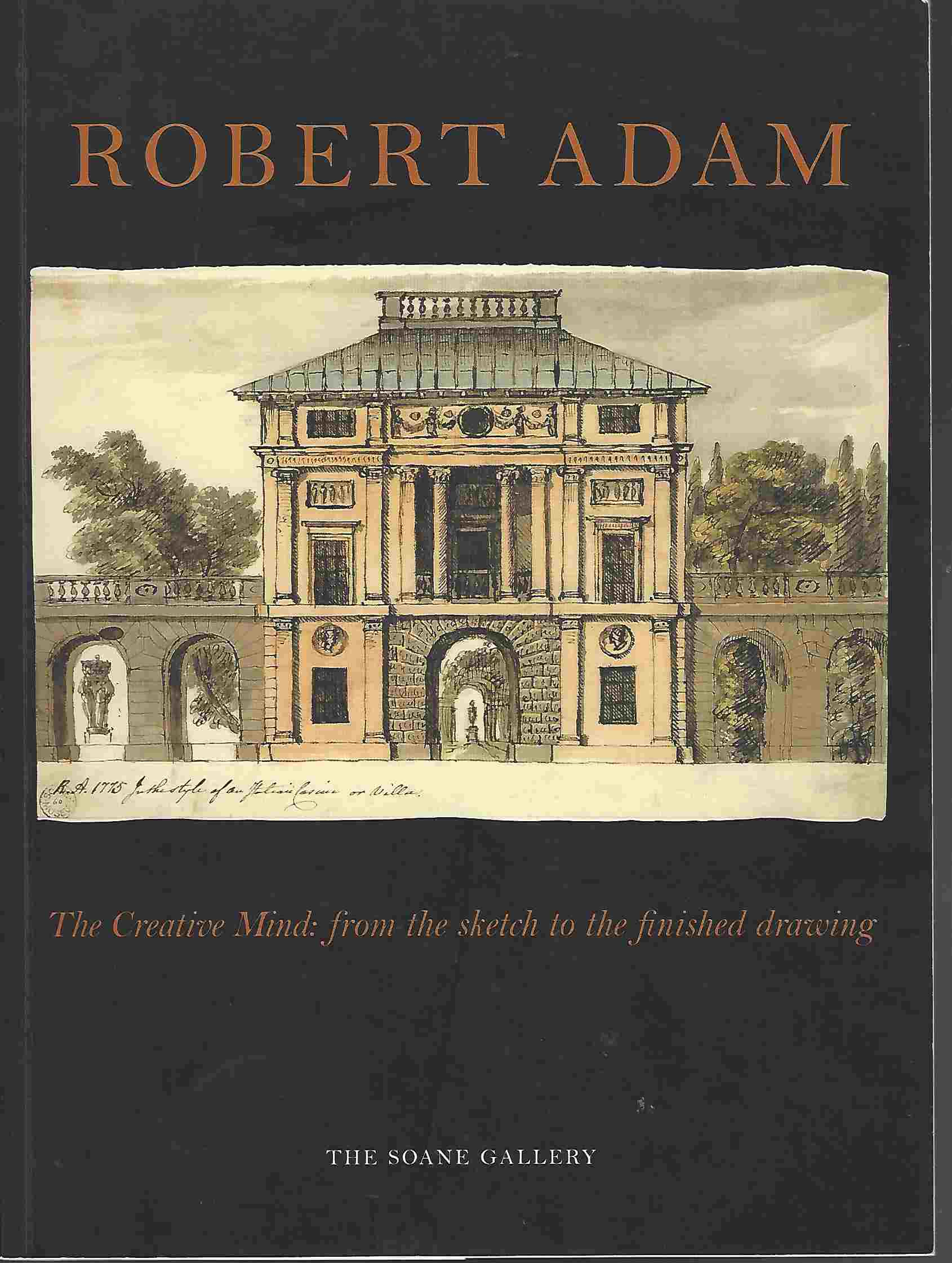 Image for Robert Adam  The Creative Mind from the Sketch to the Finished Drawing.