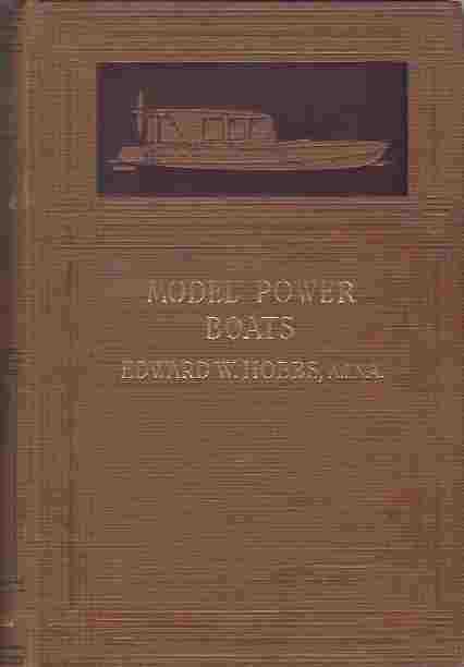 Image for Model Power Boats: A Practical Text-Book Covering the Whole Art of Model Power Boat Design and Construction