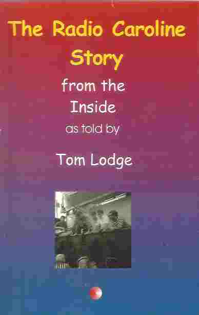 Image for The Radio Caroline Story From the Inside, As Told by Tom Lodge