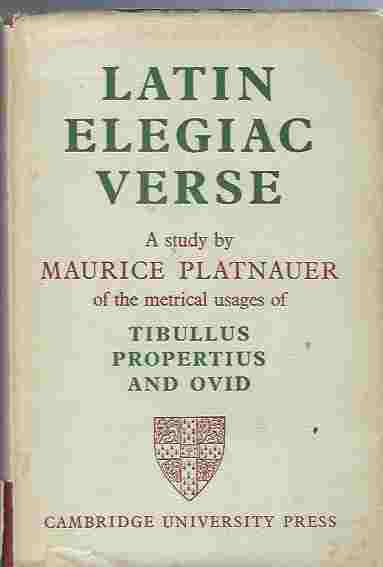 Image for Latin Elegiac Verse: A Study of the Metrical Usages of Tibullus, Propertius and Ovid
