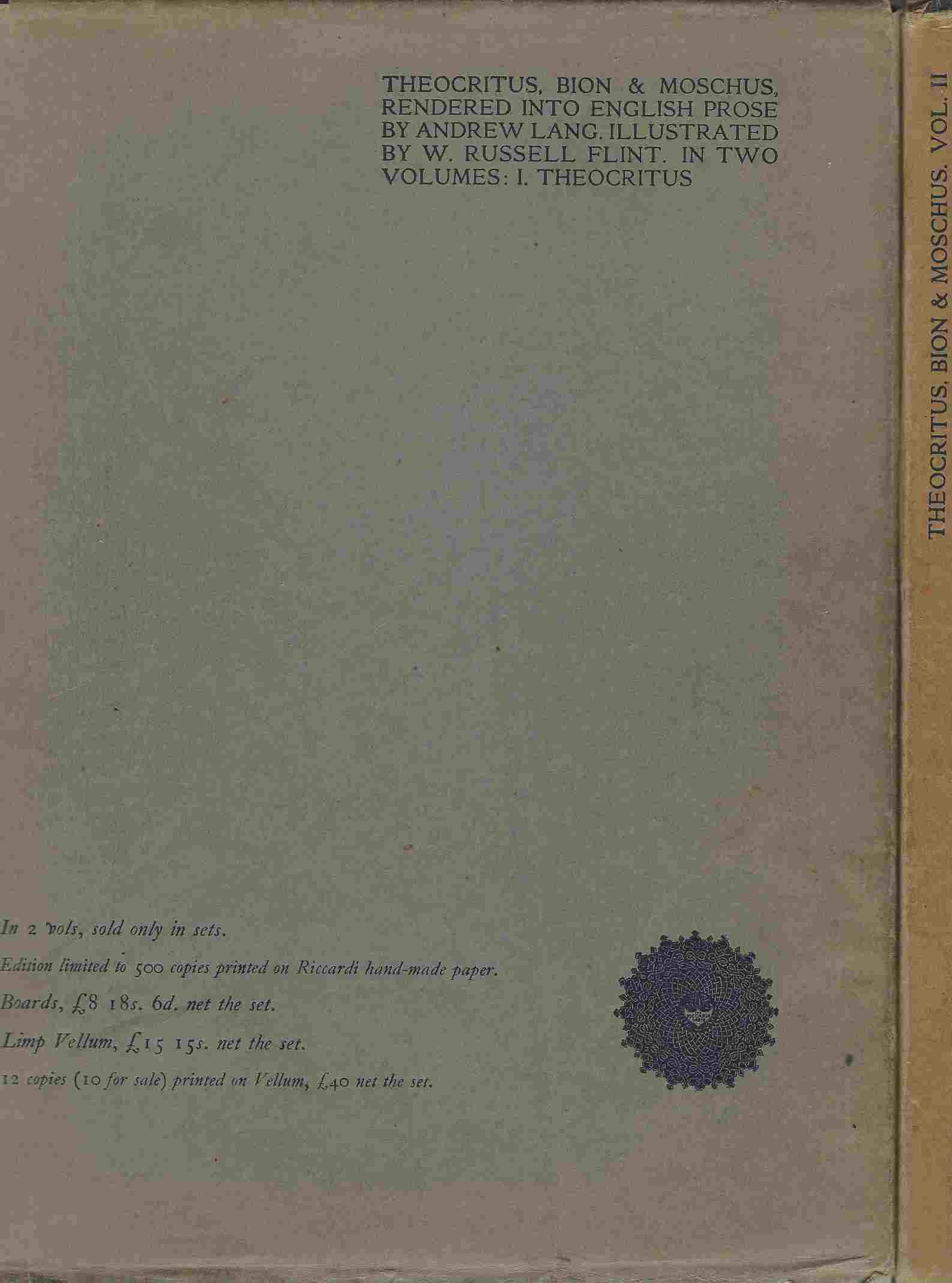 The Idyls of Theocritus [2 volumes; volume 1, Theocritus, volume 2, Bion and Moschus].