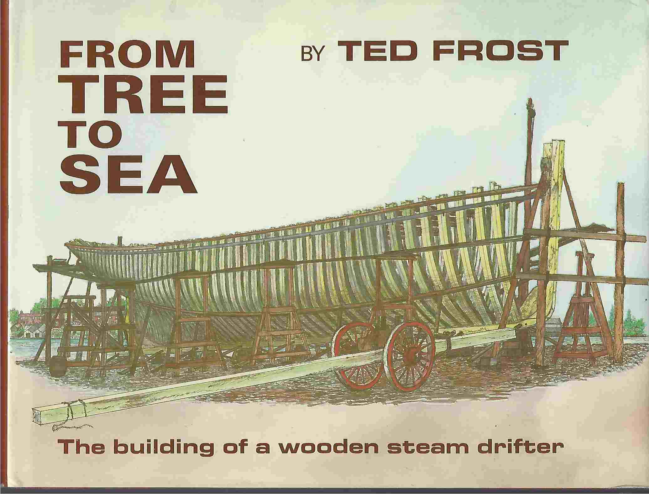 From Tree to Sea  Building of a Wooden Steam Drifter