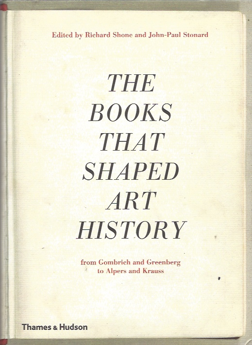 The Books that Shaped Art History --  from Gombrich and Greenberg to Alpers and Krauss