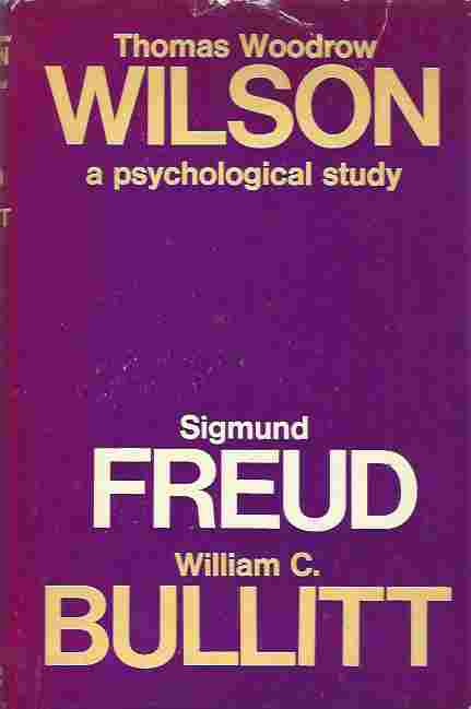 Image for THOMAS WOODROW WILSON A PSYCHOLGICAL STUDY