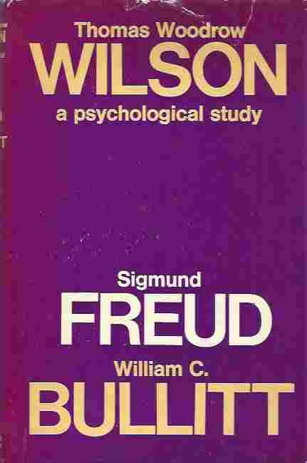 THOMAS WOODROW WILSON A PSYCHOLGICAL STUDY