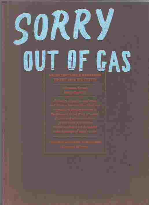 Image for Sorry, Out Of Gas  Architecture's Response to the 1973 Oil Crisis