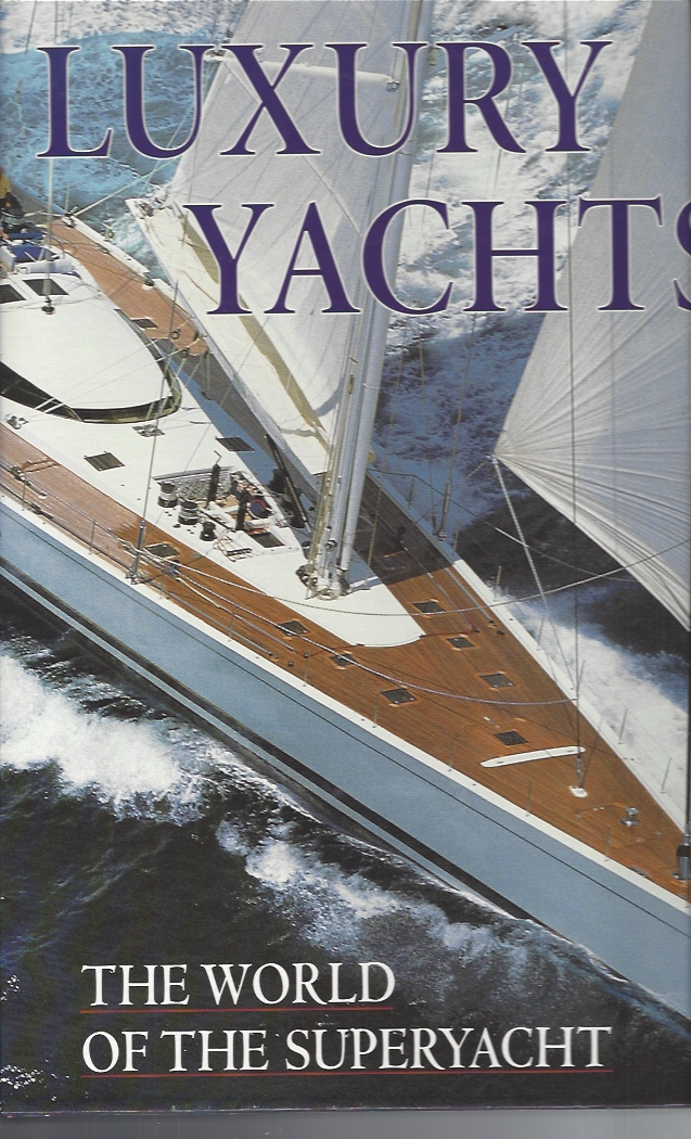 Image for Luxury Yachts: The World of the Superyacht