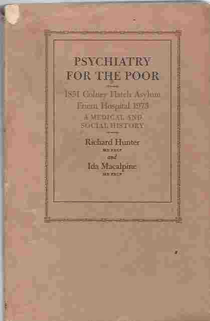 Image for Psychiatry for the Poor: 1851 Colney Hatch Asylum - Friern Hospital 1973 [Signed copy].