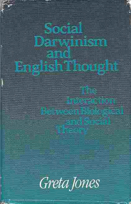 Image for Social Darwinism and English Thought  The Interaction Between Biological and Social Theory