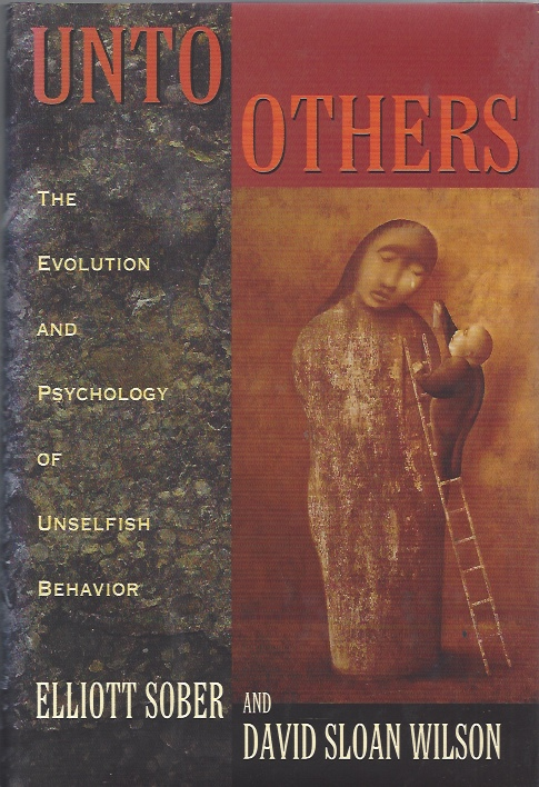 Image for Unto Others  Evolution and Psychology of Unselfish Behavior