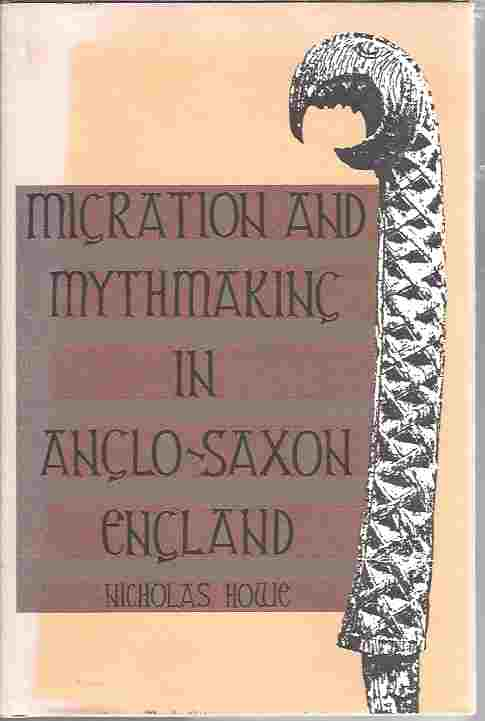 Image for Migration and Mythmaking in Anglo-Saxon England