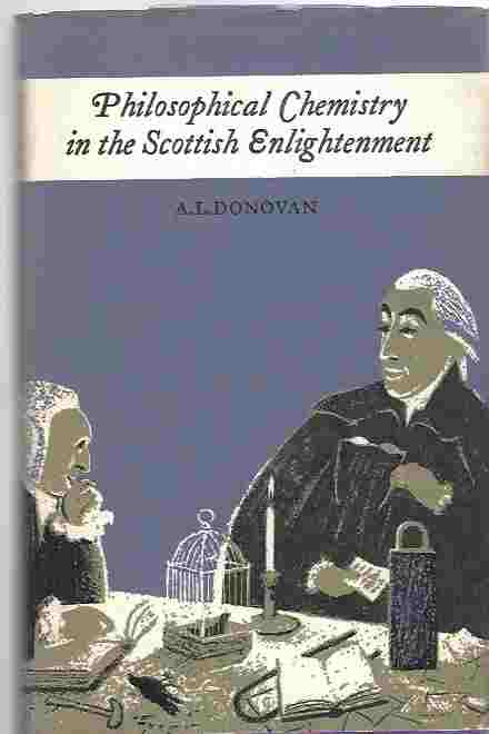 Image for Philosophical Chemistry in the Scottish Enlightenment: The Doctrines and Discoveries of William Cullen and Joseph Black,