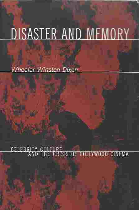 Image for Disaster and Memory  Celebrity Culture and the Crisis of Hollywood Cinema