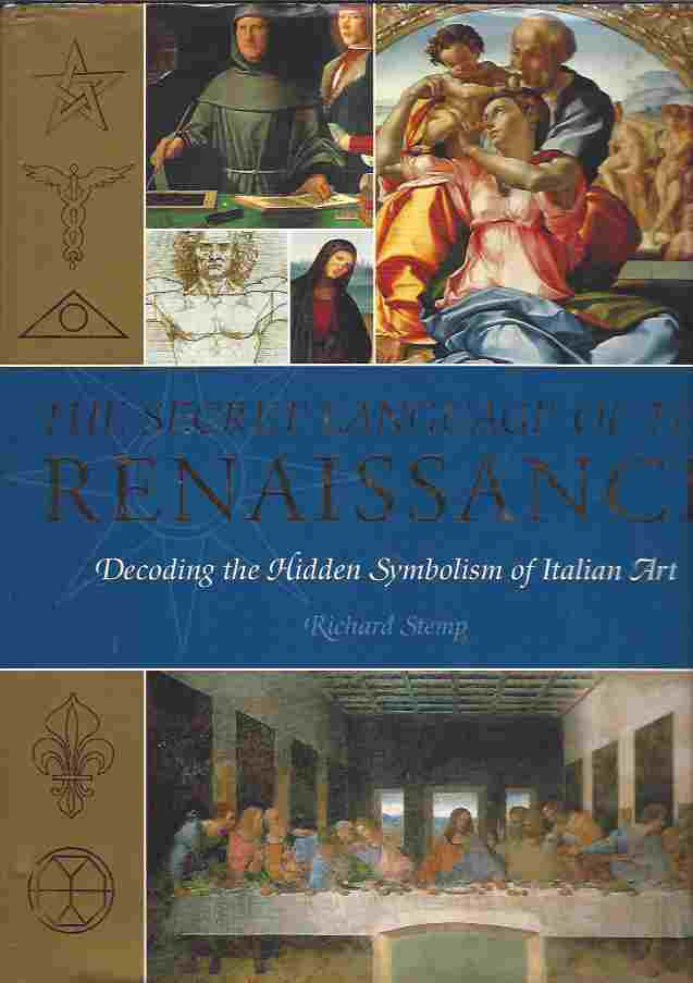 Image for The Secret Language of The Renaissance  Decoding the Hidden Symbolism of Italian Art