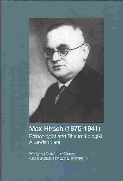 Image for Max Hirsch (1875-1941) Balneologist and Rheumatologist:  A Jewish Fate (with English translation by Eric L. Matteson)