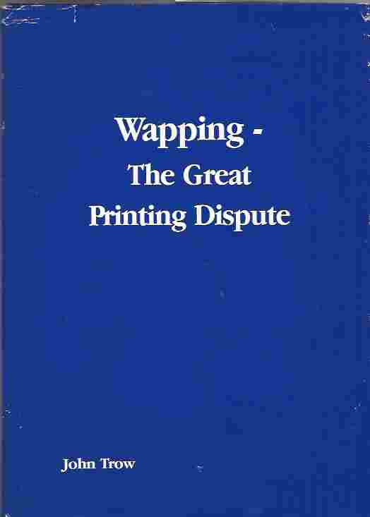 Image for Wapping - the Great Printing Dispute