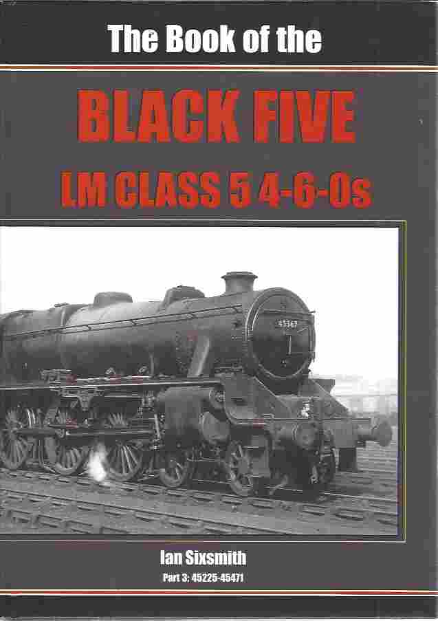 Image for The Book of the Black Fives Lm Class 5 4-6-0s  Part 3: 45225 - 45471