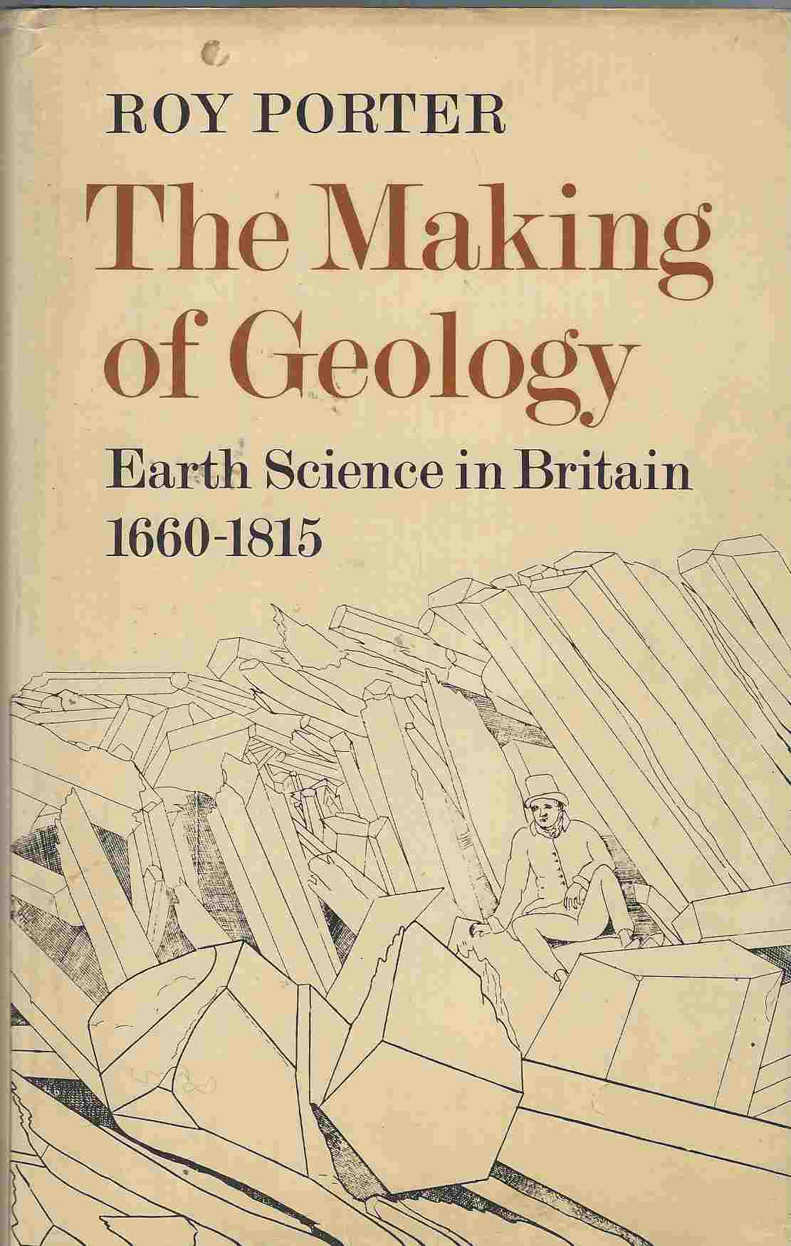 Image for The Making of Geology - Earth Science in Britain 1660 - 1815