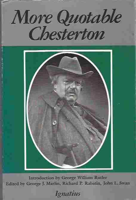 Image for More Quotable Chesterton   A Topical Compilation of the Wit, Wisdom and