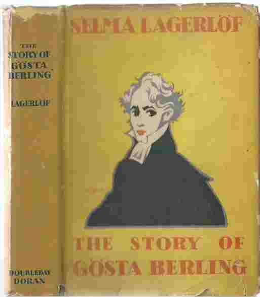 Image for The Story of Gosta Berling / Translated from the Swedish of Selma Lagerlof, by Pauline Bancroft Flach