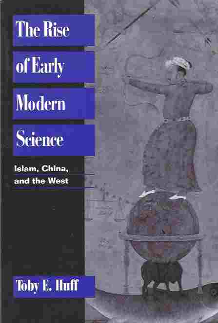 Image for The Rise of Early Modern Science  Islam, China and the West