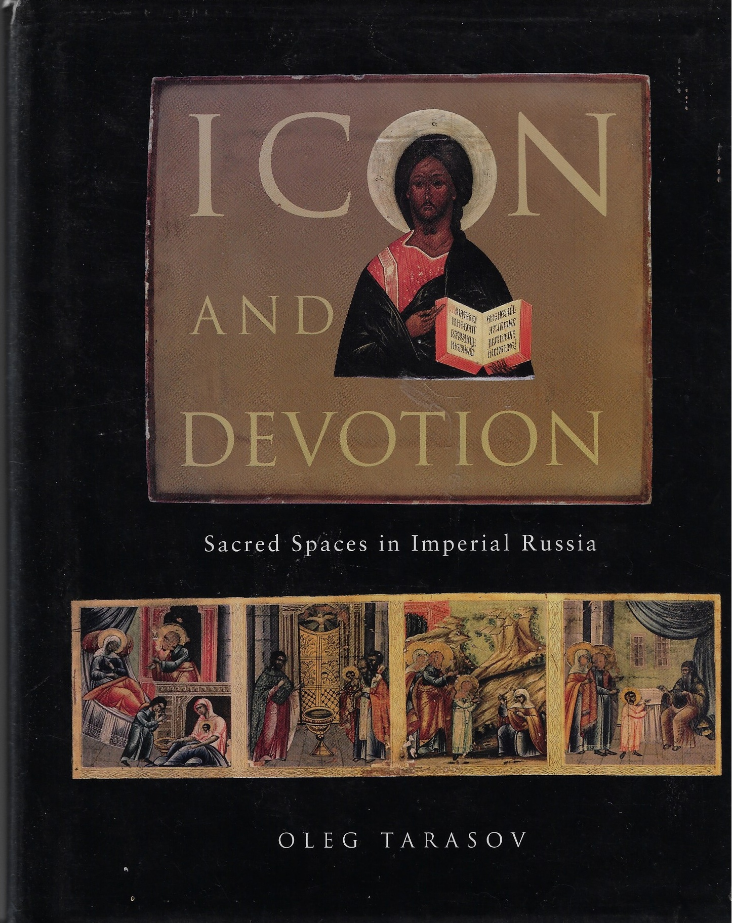 Image for Icon and Devotion: Sacred Spaces in Imperial Russia