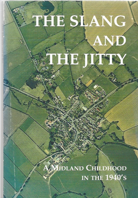 Image for The Slang and the Jitty - A Midland Childhood in the 1940s