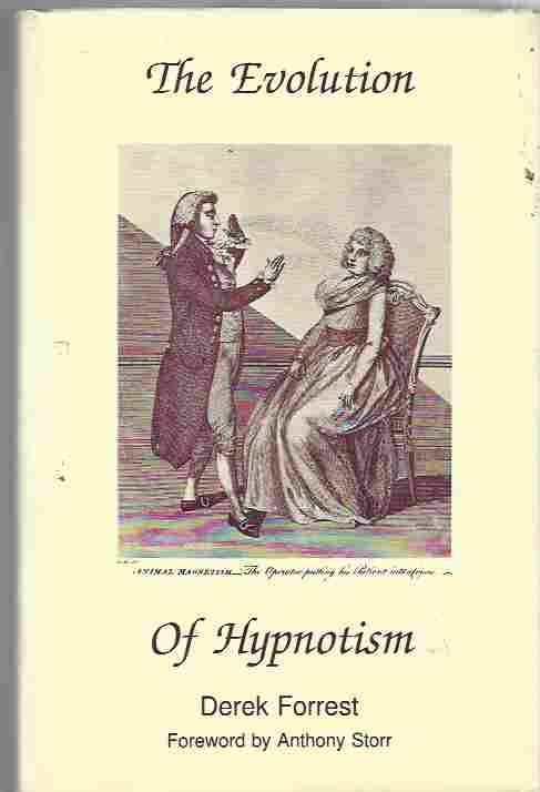 Image for The Evolution of Hypnotism  A Survey of Theory and Practice from Mesmer to the Present Day