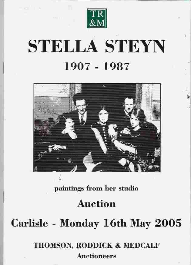 Image for Stella Steyn, 1907--1987 -- Paintings from her studio. Auction, Carlisle: Monday 16th May 2005. Thomson, Roddick & Medcalf, Auctioneers