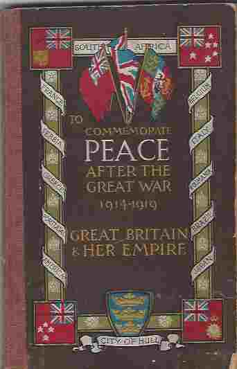 Image for Kingston-upon-hull, Before, During and After the Great War  Written at the Request of the Peace Celebrations Committee for Our Boys and Girls