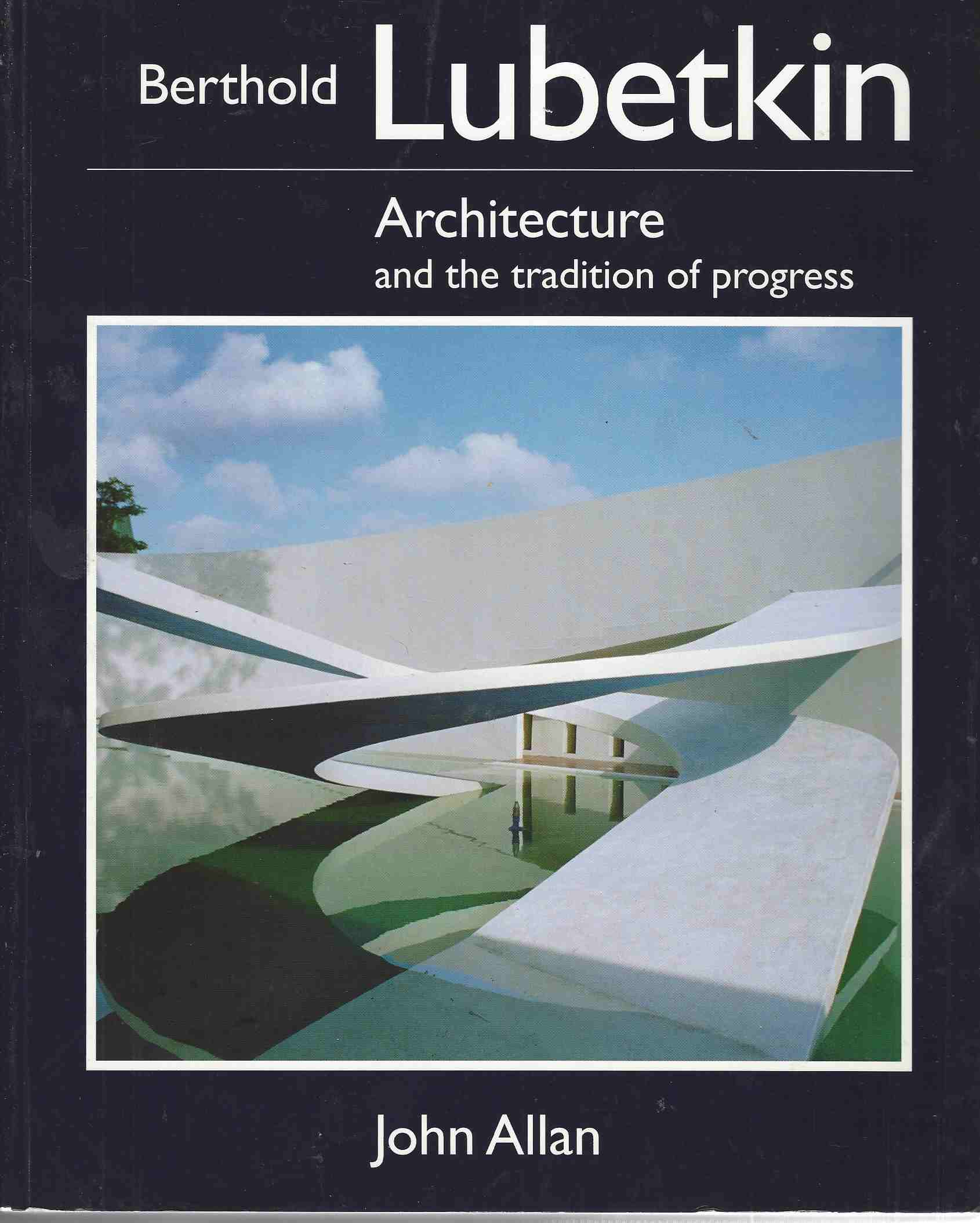 Image for Lubetkin [signed by author]  Architecture and the Tradition of Progress