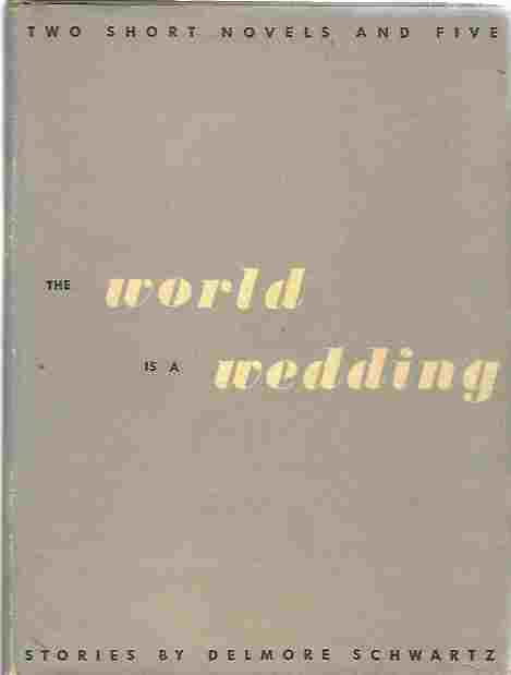 Image for The World is a Wedding : Two Short Novels and Five Stories