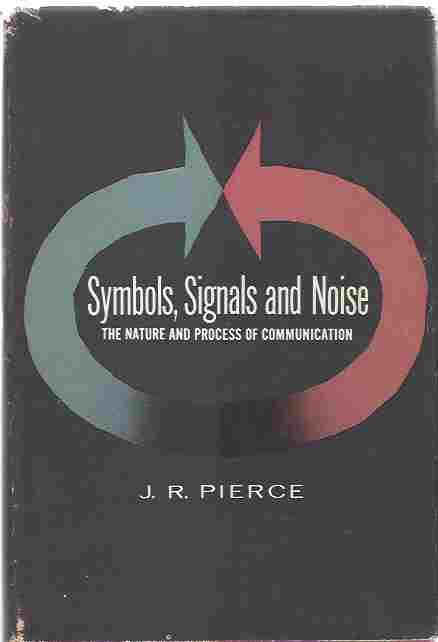 Image for Symbols,signals and noise  The nature and process of communication