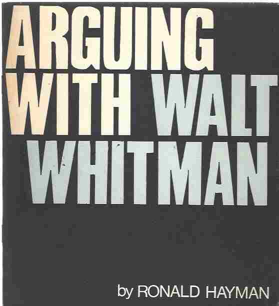 Image for ARGUING WITH WALT WHITMAN. AN ESSAY ON HIS INFLUENCE ON 20TH CENTURY AMERICAN VERSE.