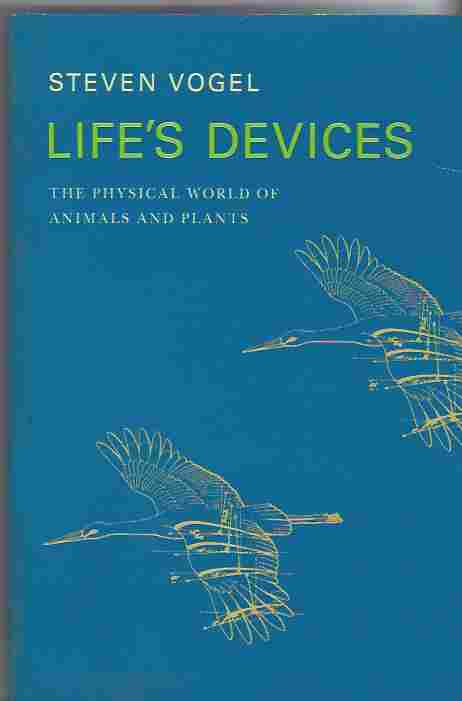 Image for Life's Devices  The Physical World of Animals and Plants