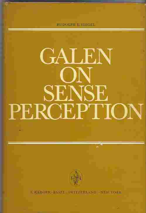 Image for Galen on Sense Perception  His Doctrines, Observations and Experiments on Vision, Hearing, Smell, Touch and Pain, and Their Historical Sources.