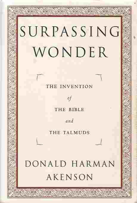 Image for Surpassing Wonder  The Invention of the Bible and the Talmuds