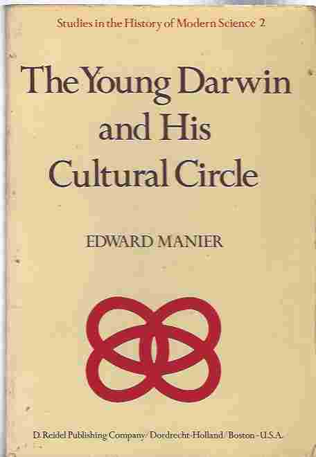 Image for The Young Darwin and His Cultural Circle  A study of influences which helped shape the language and logic of the first drafts of the theory of natural
