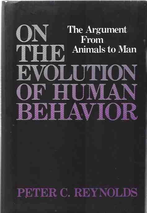 Image for On the Evolution of Human Behaviour. The Argument from Animals to Man