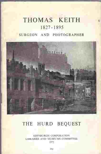 Image for Thomas Keith 1827-1895, Surgeon and Photographer  The Hurd Bequest of Photographic Paper Negatives with Notes on the Collection