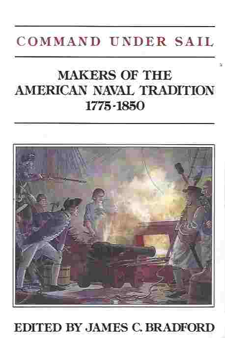Image for Command Under Sail  Makers of the American Naval Tradition 1775-1850