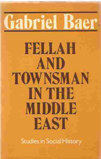 Image for Fellah and Townsman in the Middle East  Studies in Social History